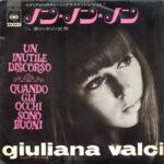 1968 – Quando gli occhi sono buoni/Un inutile discorso – Giuliana Valci (Giappone)