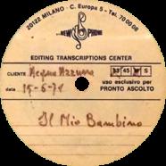 15/06/1971 – Il mio bambino – Lucio Battisti – Acetato (Italia)