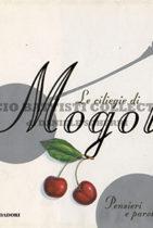 Le ciliegie di Mogol. Pensieri e Parole