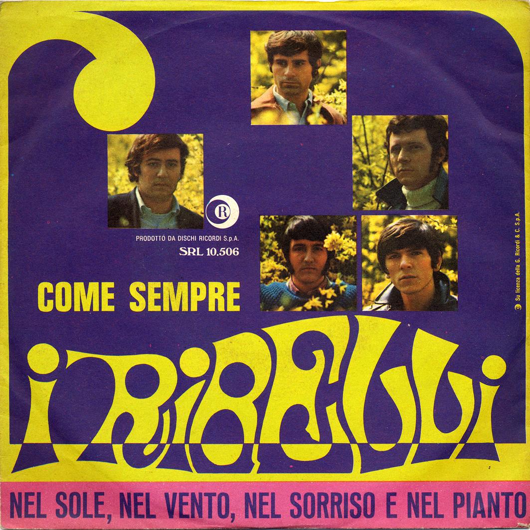 21/04/1968 – Come sempre / Nel sole, nel vento, nel sorriso e nel pianto – Ribelli – Ricordi SRL 10-506 – Italia