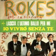 06/1968 – Lascia l'ultimo ballo per me / Io vivrò senza te – The Rokes – ARC AN 4152 – Italia