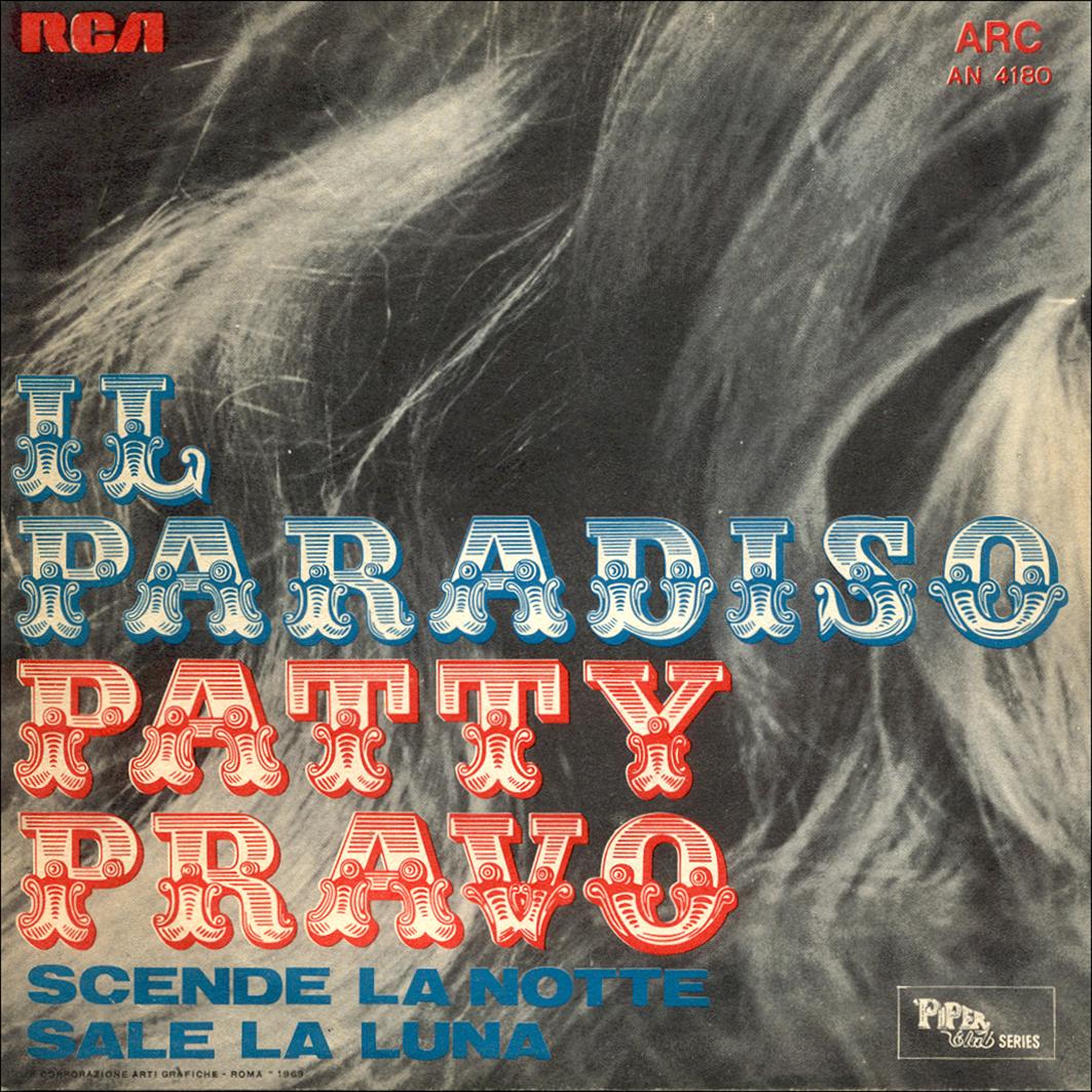 03/1969 – Il paradiso / Scende la notte sale la luna – Patty Pravo – ARC Piper Club Series AN 4180 – Italia