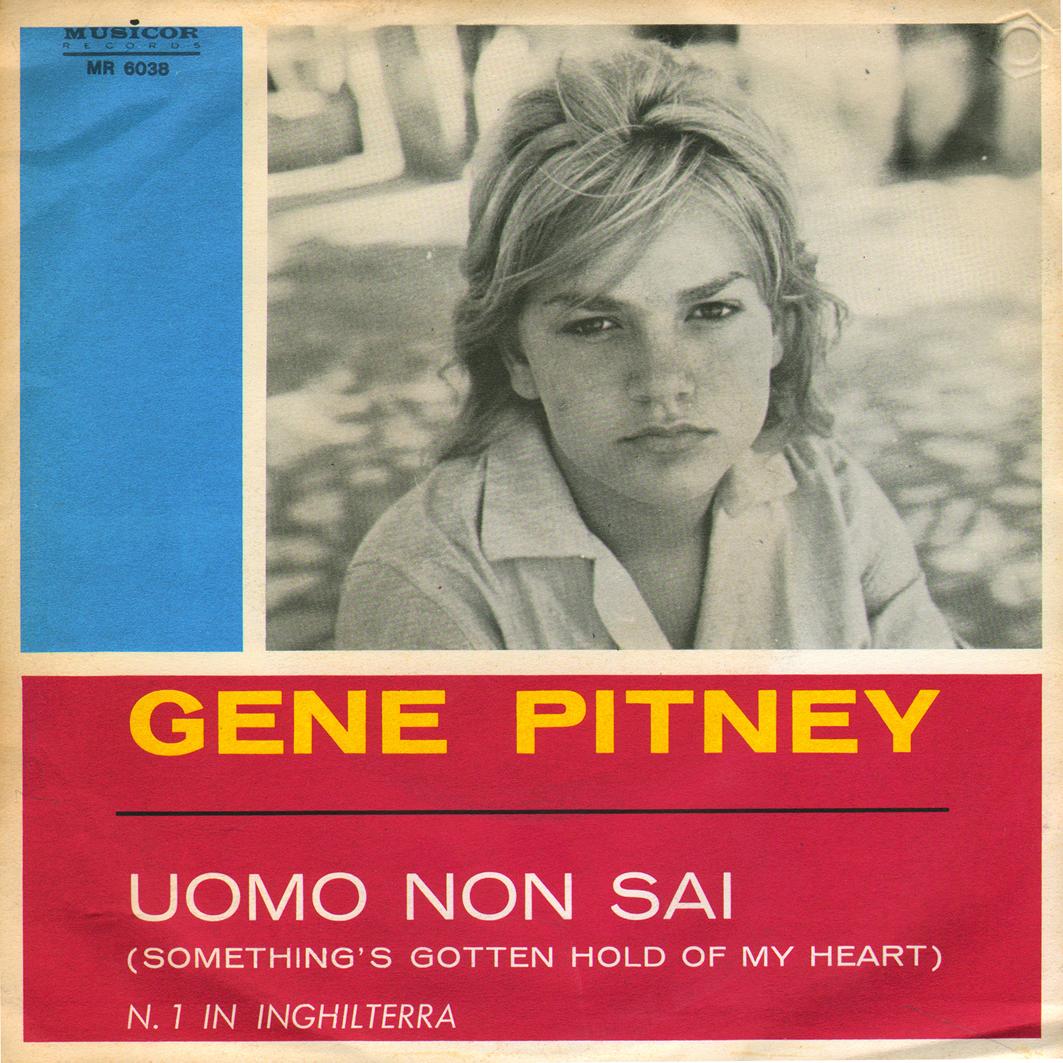 26/02/1968 – Uomo non sai / Quando ti lascia l'amore – Gene Pitney – Musicor MR 6038 – Italia