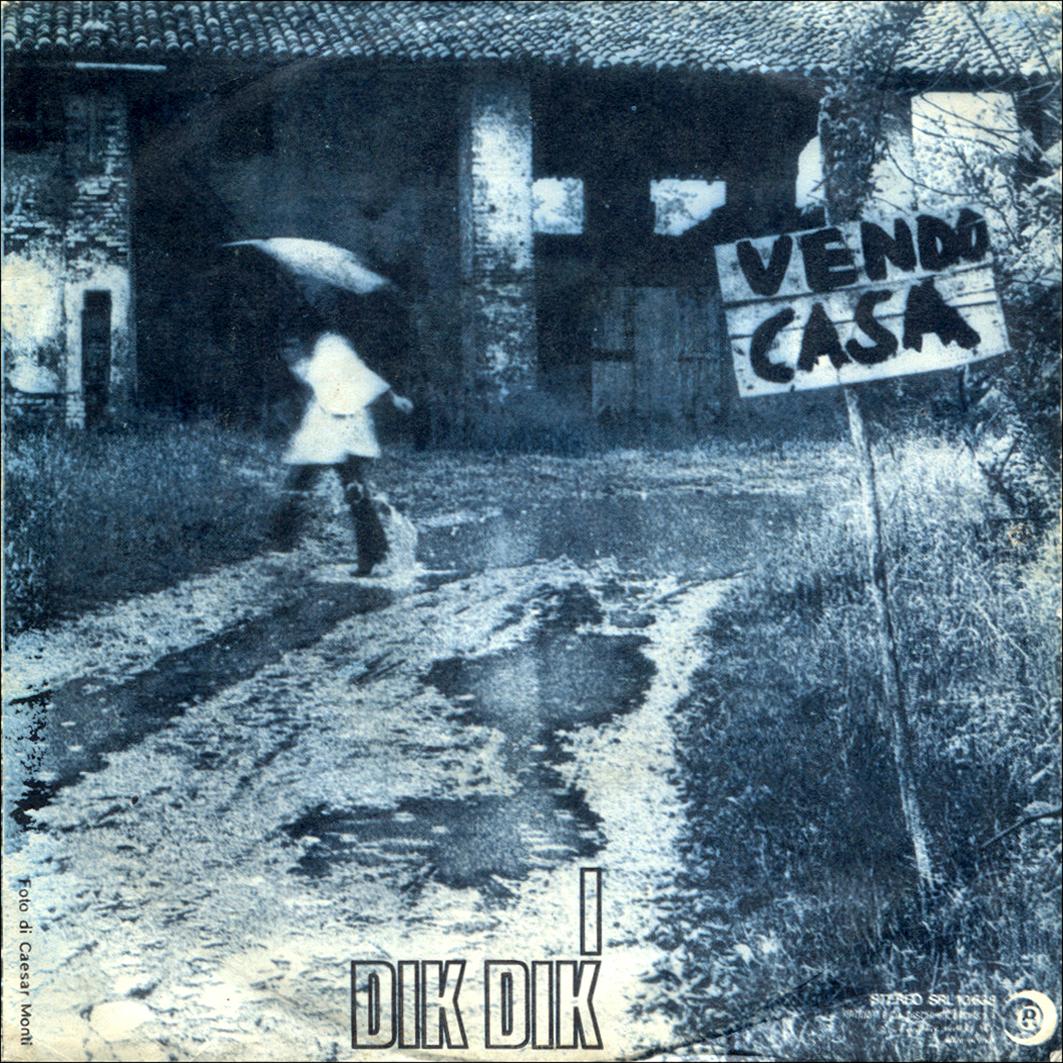 03/05/1971 – Vendo casa / Paura – Dik Dik – Ricordi SRL 10638 – Italia