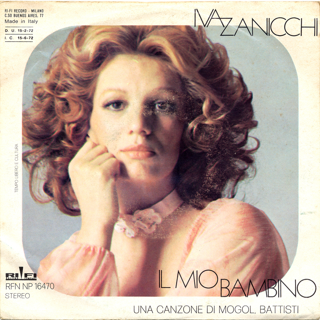 19/02/1972 – Ma che amore / Il mio bambino – Iva Zanicchi – Rifi RFN NP 16470 – Italia
