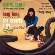 25/06/1966 – Bang bang / Che importa a me – Milena Cantù – Clan ACC 24038 – Italia – Copertina con testi