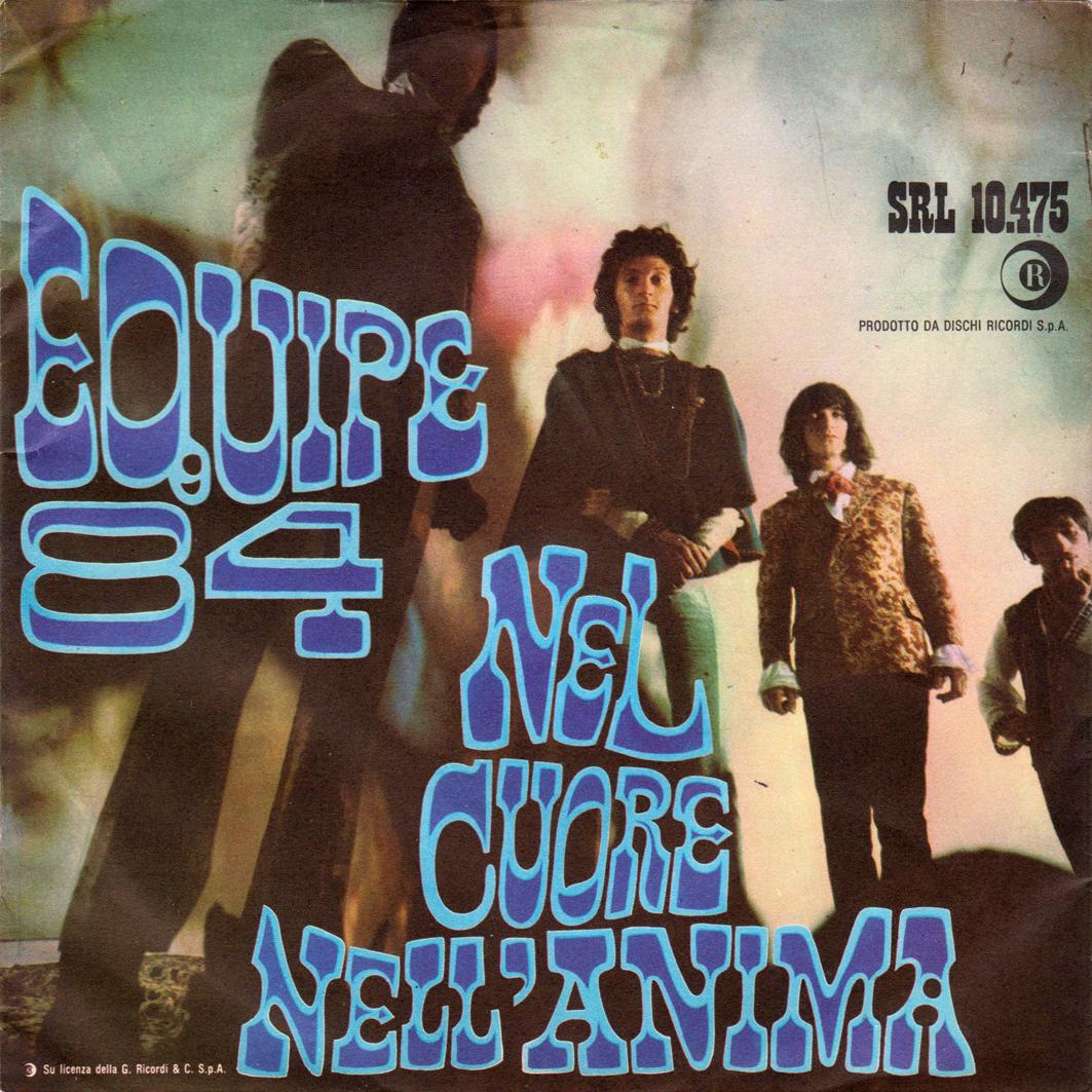 1967 – Nel cuore, nell'anima / Ladro – Equipe 84 – Ricordi SRL 10-475 – Italia (titolo e nome in blu)