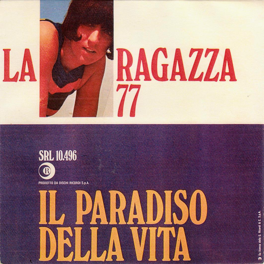 28/05/1968 – Il paradiso della vita / Un giorno, mille anni – La Ragazza 77 – Ricordi SRL 10-496 – Italia