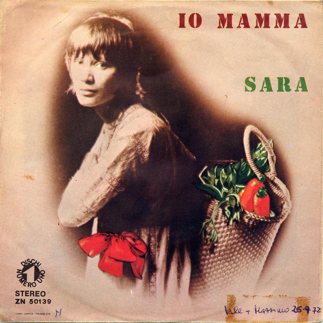 03/1972 – Io mamma / Ti perdono – Sara – Numero Uno ZN 50139 – Italia