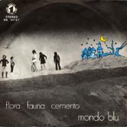 05/1972 – Mondo blu / Fuori piove, riscaldami tu – Flora Fauna Cemento – Numero Uno ZN 50147 – Italia