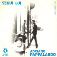 10/1972 – Segui lui / Problemi di coscienza – Adriano Pappalardo – Numero Uno ZN 50264 – Italia