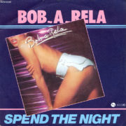 1979 – Spend the night / Stop – Bob A Rela (Francia)