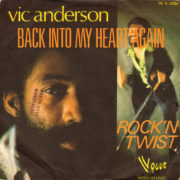 1973 – Back into my heart again / Rock'n twist – Vic Anderson (Francia promo)