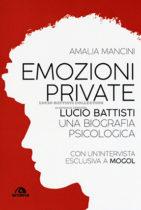 Emozioni private: Lucio Battisti. Una biografia psicologica