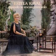 1974 – Cuando te encuentres solo – Estela Raval (Argentina)