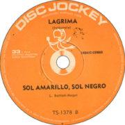 1970 – Cuando silba el amor / Sol amarillo, sol negro – Lagrima (Argentina)