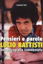 Lucio Battisti. Pensieri e parole. Una discografia commentata