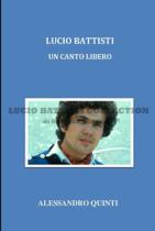 Lucio Battisti. Un canto libero